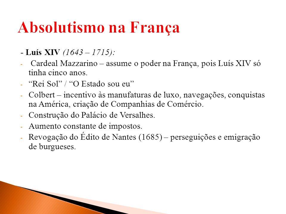 Absolutismo na França - Luís XIV (1643 – 1715):