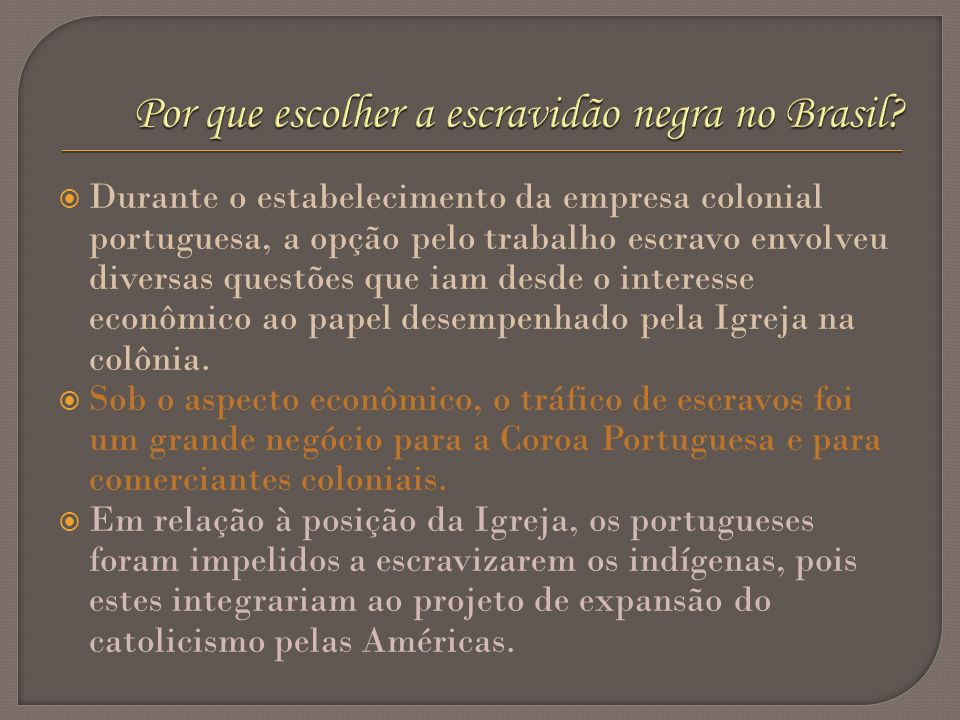 Por que escolher a escravidão negra no Brasil