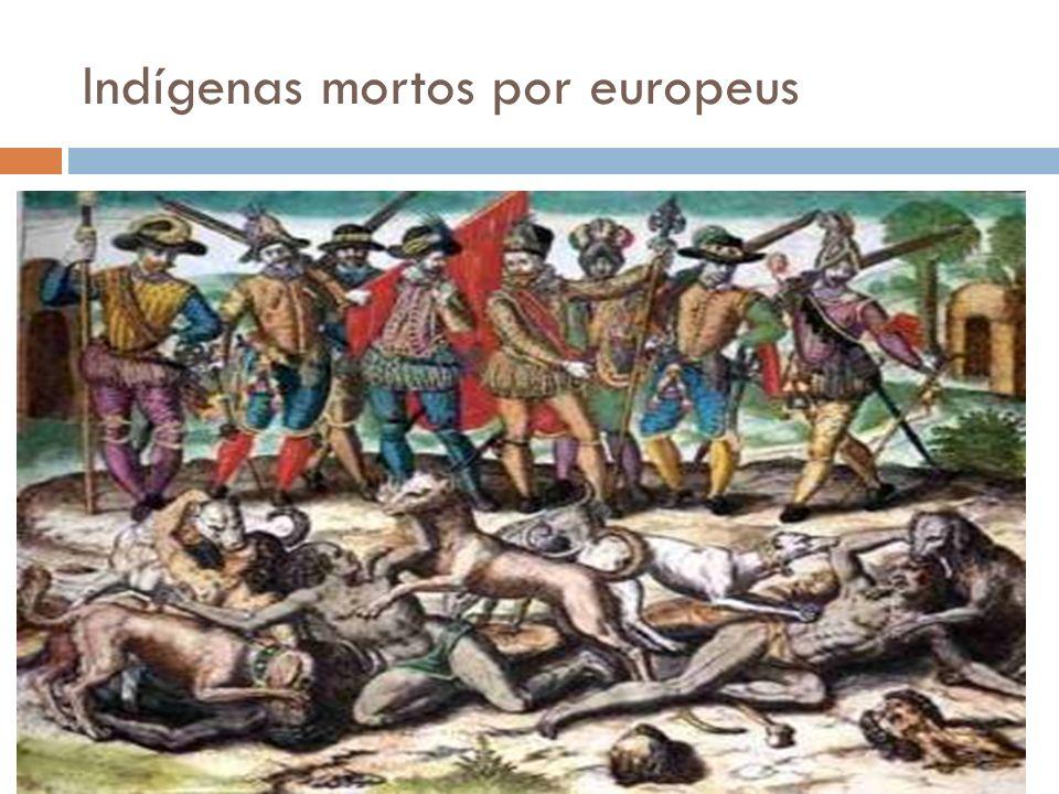 Indígenas mortos por europeus