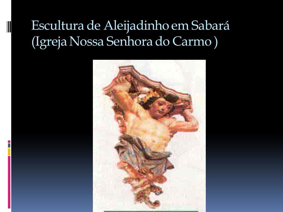Escultura de Aleijadinho em Sabará (Igreja Nossa Senhora do Carmo )
