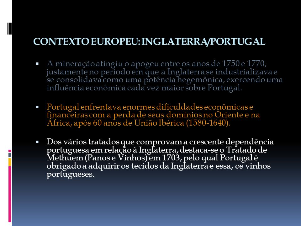 CONTEXTO EUROPEU: INGLATERRA/PORTUGAL