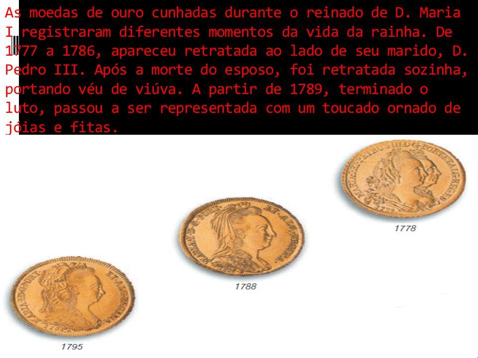 As moedas de ouro cunhadas durante o reinado de D