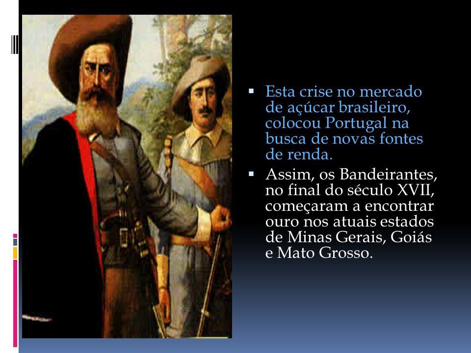 Esta crise no mercado de açúcar brasileiro, colocou Portugal na busca de novas fontes de renda.
