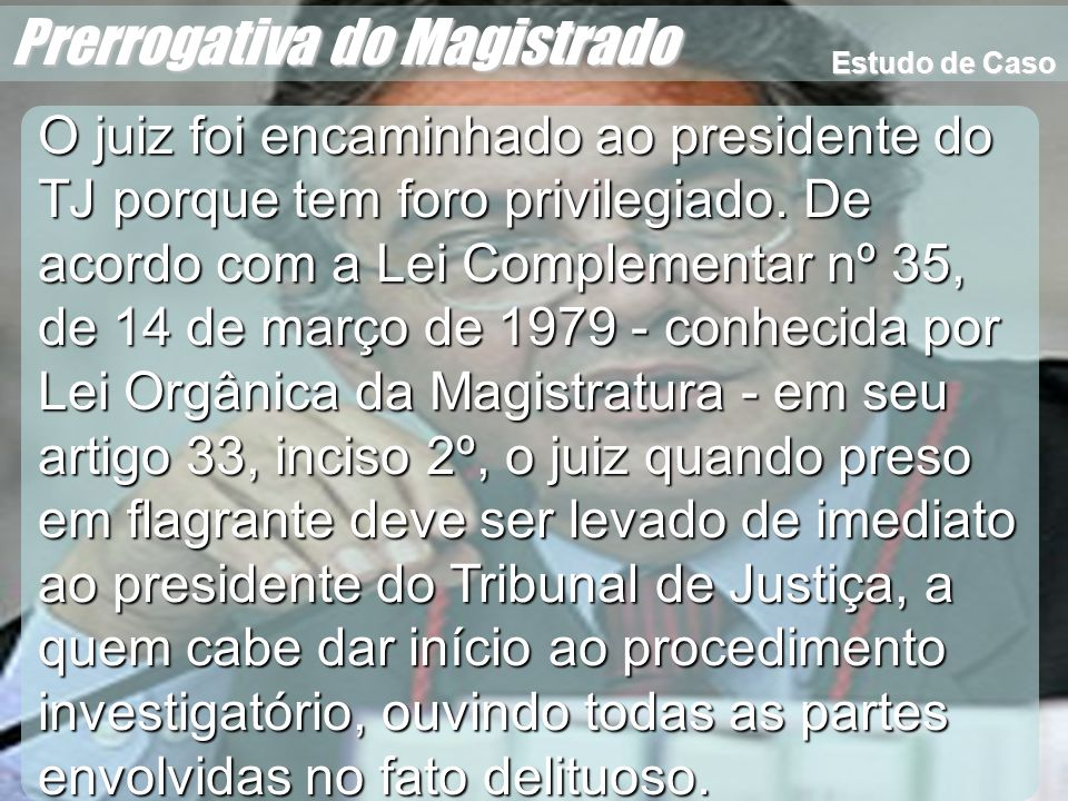 Prerrogativa do Magistrado