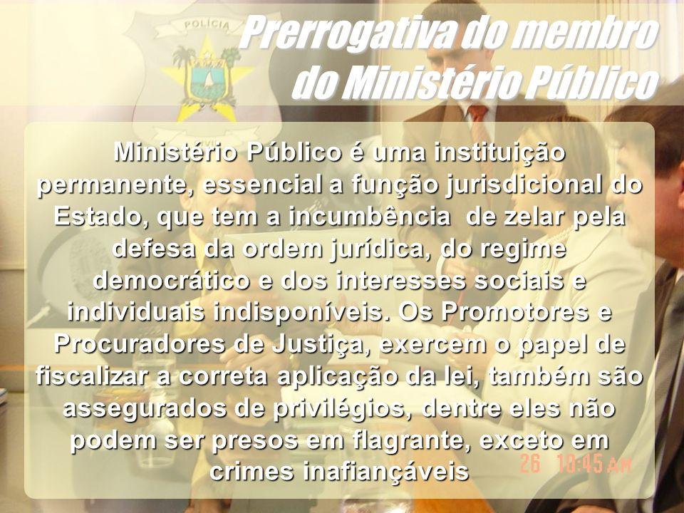 Prerrogativa do membro do Ministério Público