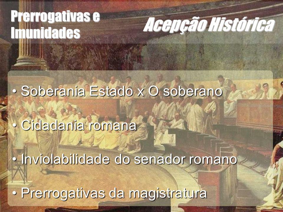Acepção Histórica Prerrogativas e Imunidades