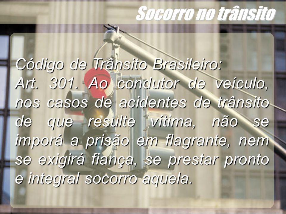 Socorro no trânsito Código de Trânsito Brasileiro: