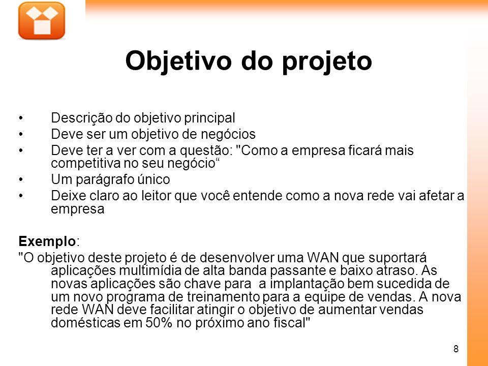 Objetivo do projeto Descrição do objetivo principal