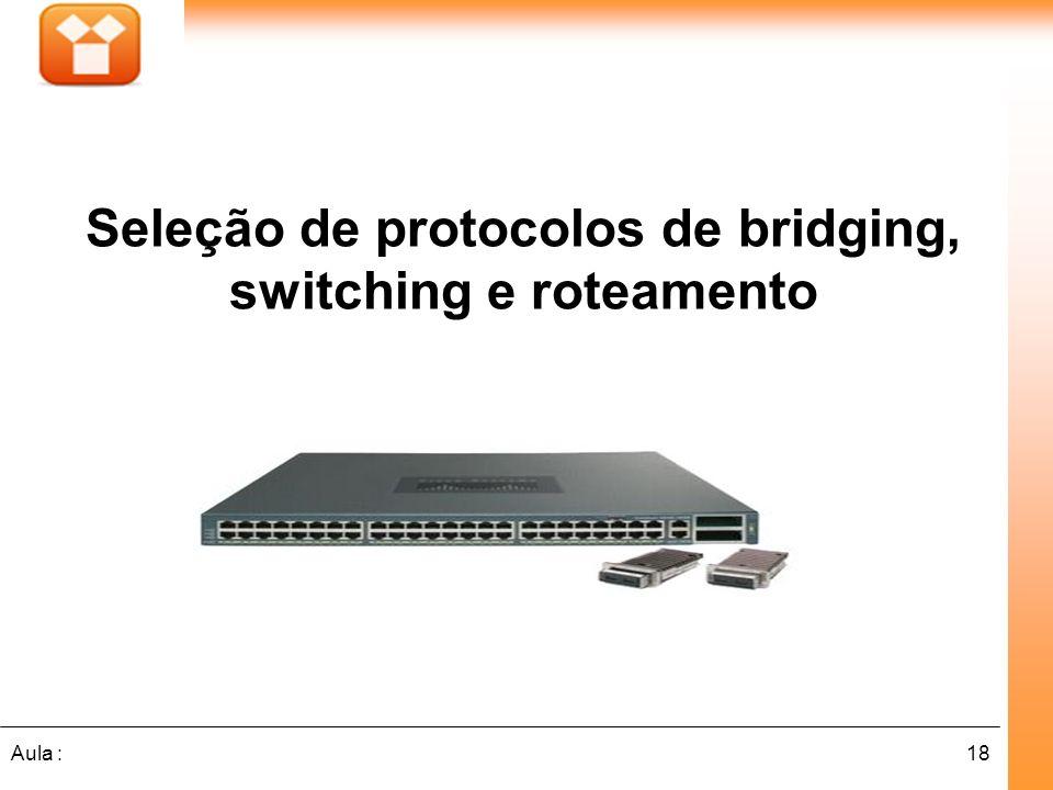 Seleção de protocolos de bridging, switching e roteamento