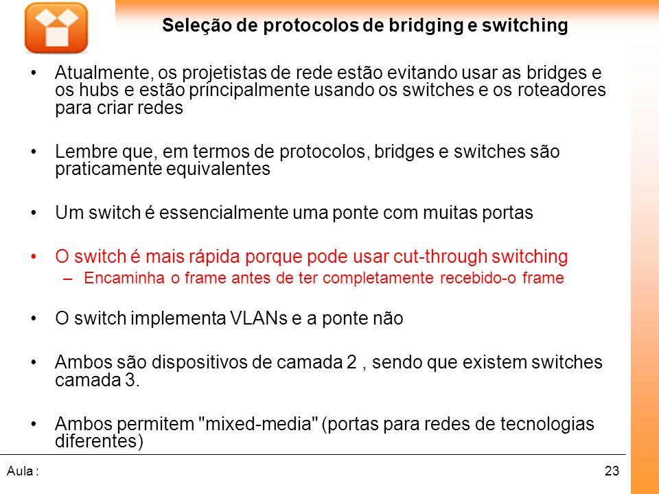 Seleção de protocolos de bridging e switching