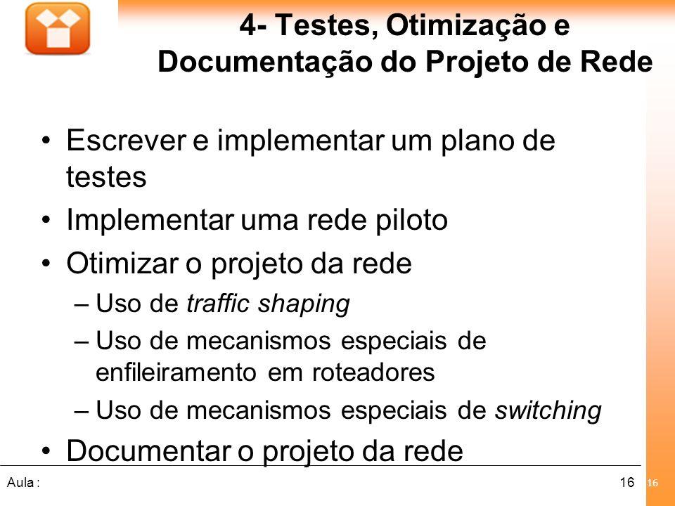 4- Testes, Otimização e Documentação do Projeto de Rede