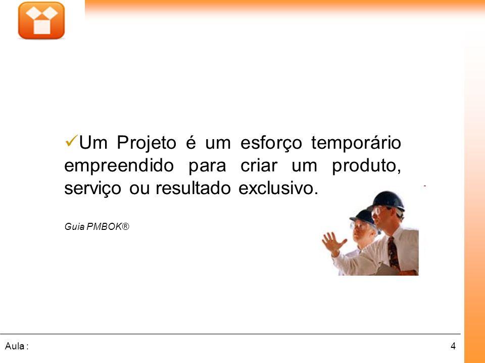 Um Projeto é um esforço temporário empreendido para criar um produto, serviço ou resultado exclusivo.