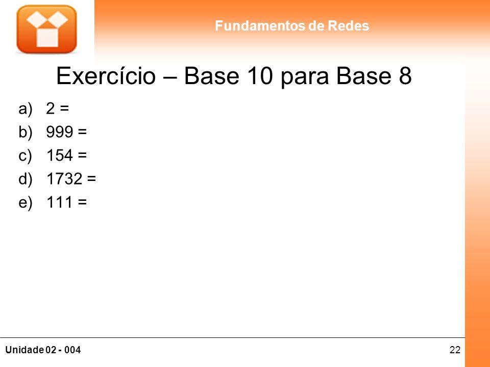 Exercício – Base 10 para Base 8