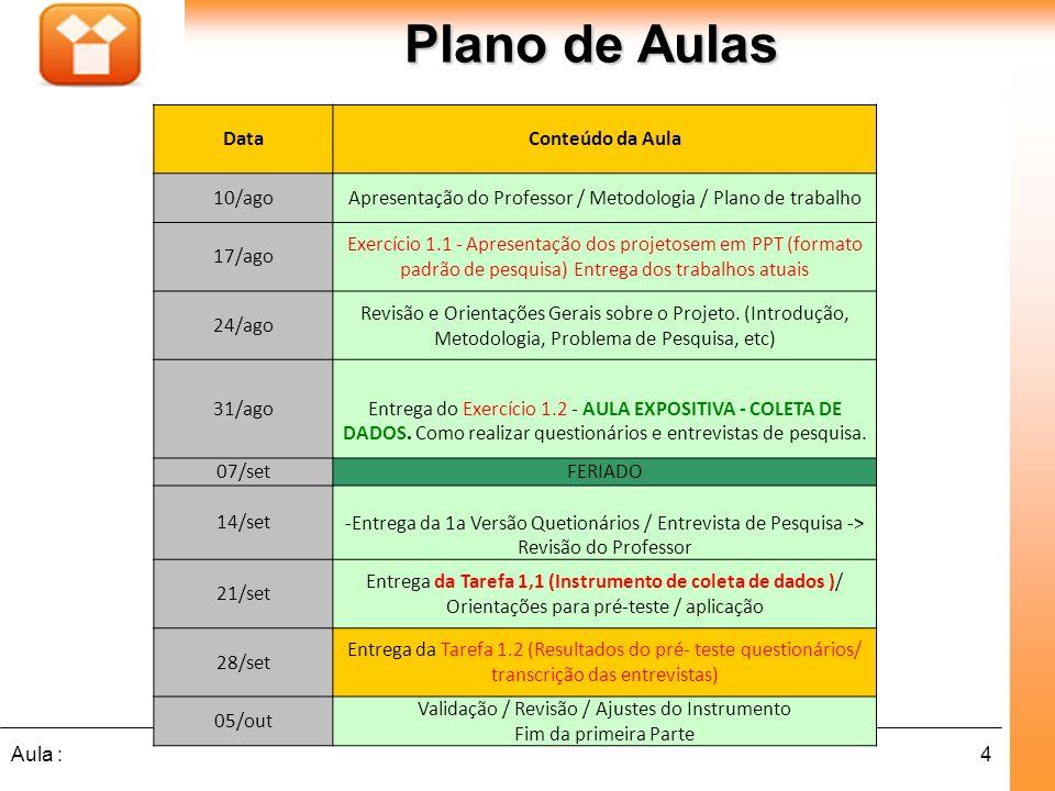 Plano de Aulas Data Conteúdo da Aula 10/ago