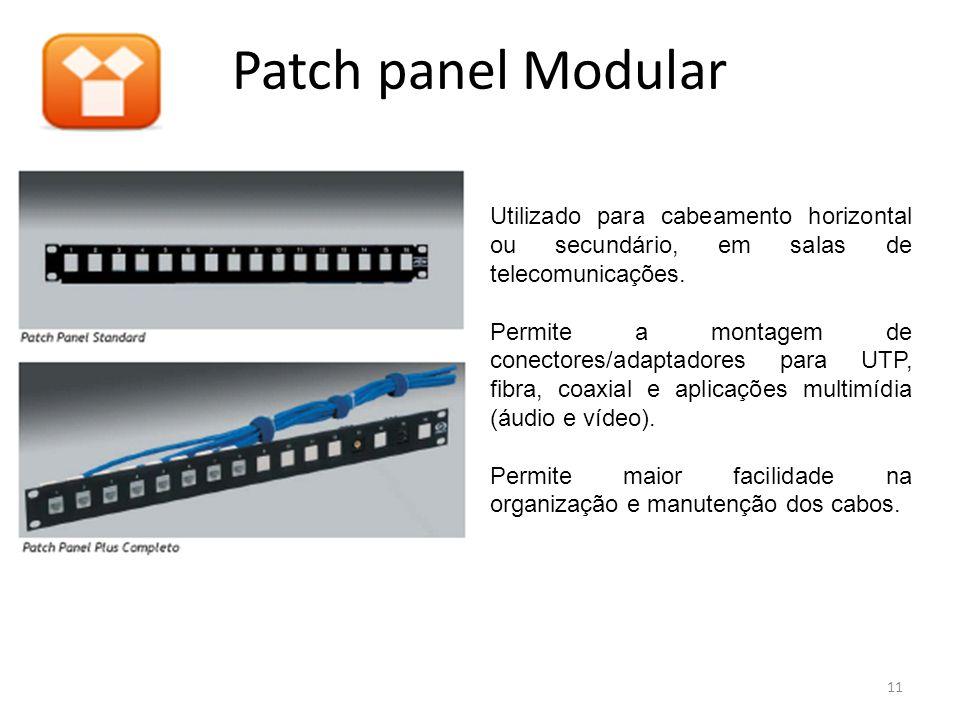 Patch panel Modular Utilizado para cabeamento horizontal ou secundário, em salas de telecomunicações.