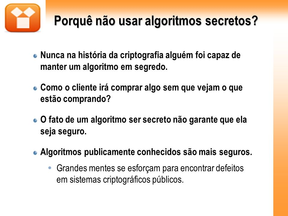Porquê não usar algoritmos secretos