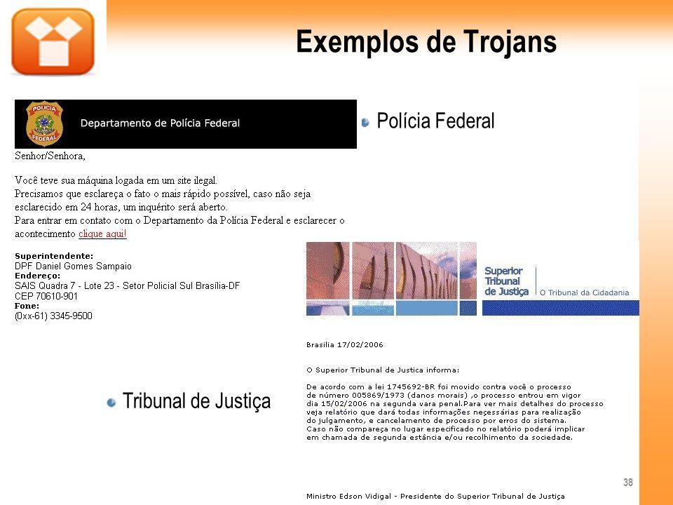 Exemplos de Trojans Polícia Federal Tribunal de Justiça 38