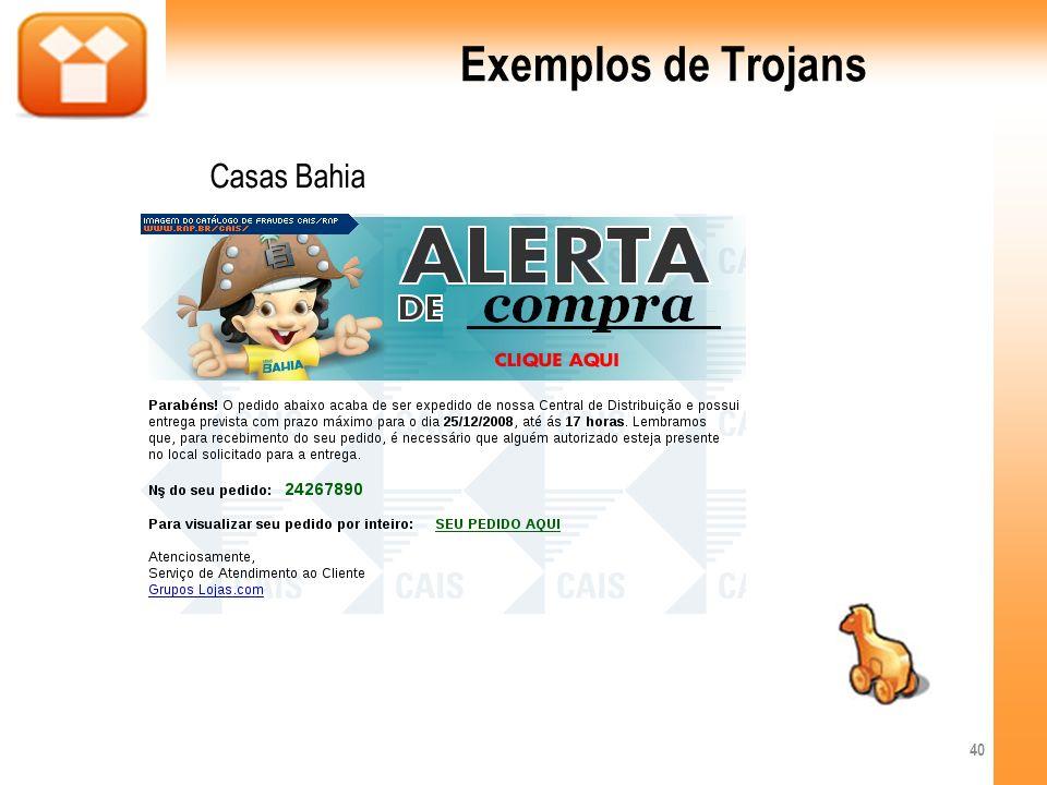 Exemplos de Trojans Casas Bahia 40