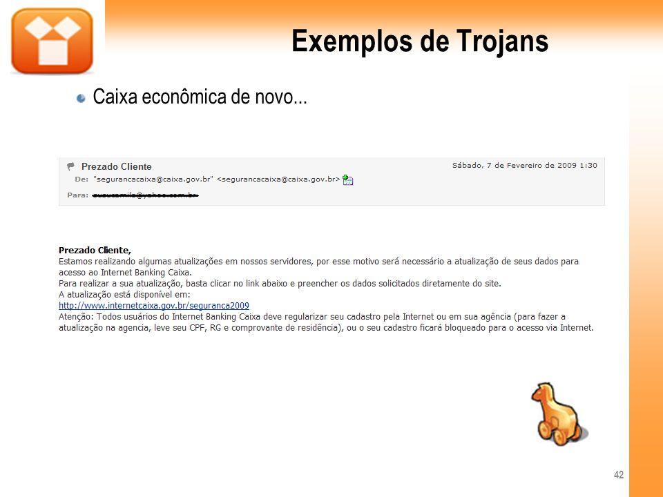 Exemplos de Trojans Caixa econômica de novo... 42