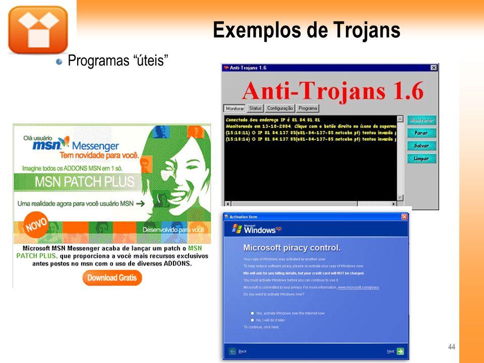 Exemplos de Trojans Programas úteis 44