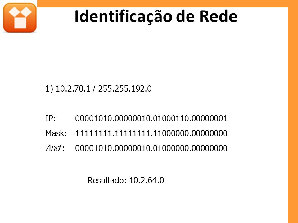 Identificação de Rede 1) 10.2.70.1 / 255.255.192.0