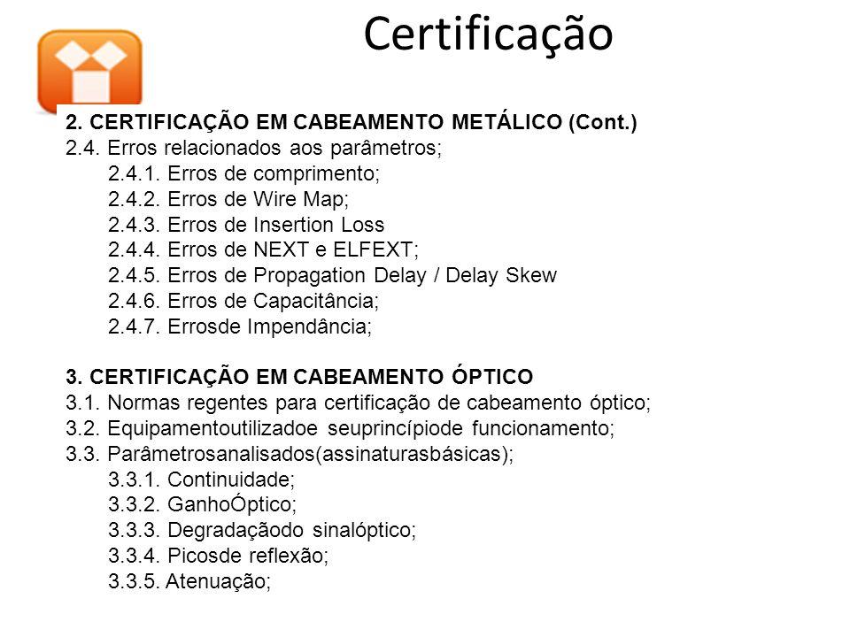 Certificação 2. CERTIFICAÇÃO EM CABEAMENTO METÁLICO (Cont.)