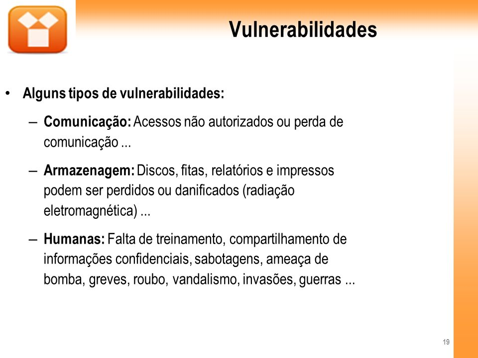Vulnerabilidades Alguns tipos de vulnerabilidades: