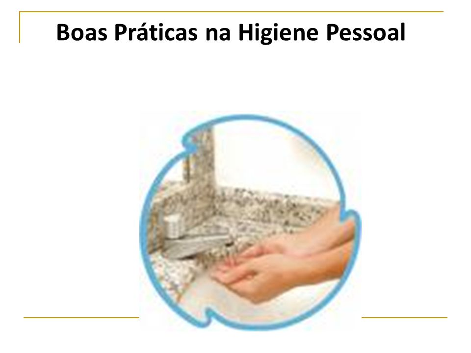Boas Práticas na Higiene Pessoal