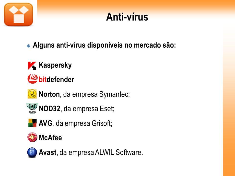 Anti-vírus Alguns anti-vírus disponíveis no mercado são: Kaspersky