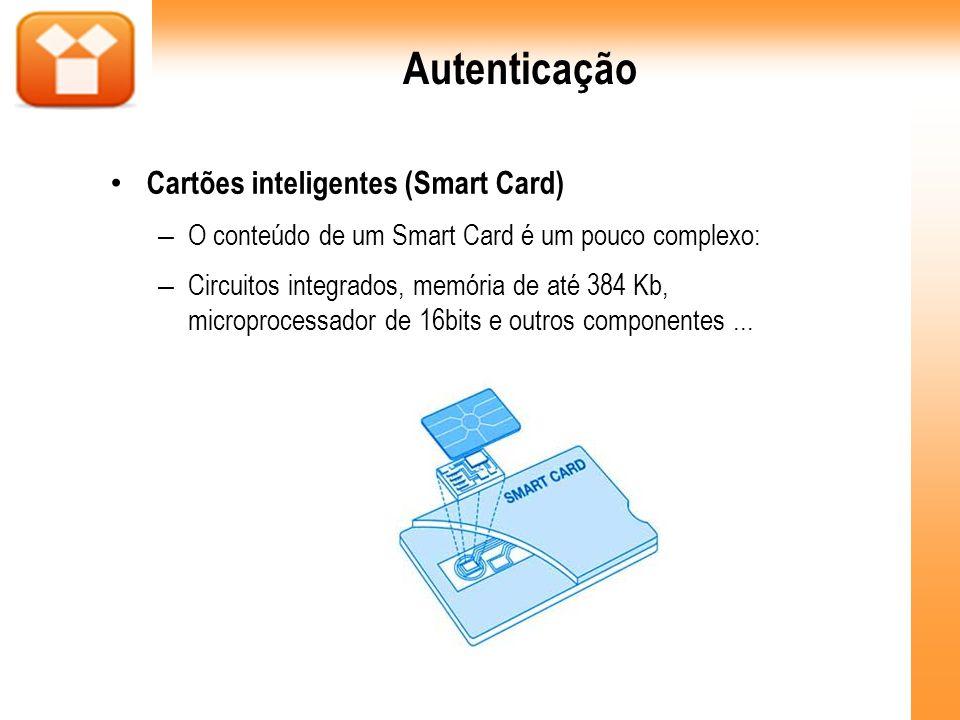 Autenticação Cartões inteligentes (Smart Card)