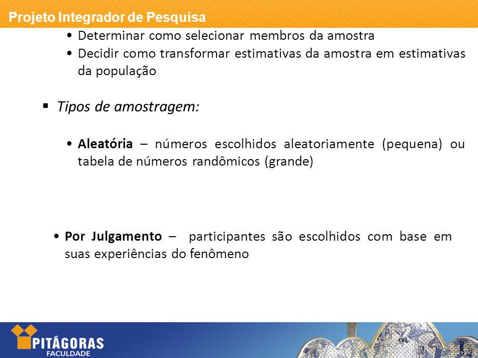 Tipos de amostragem: Determinar como selecionar membros da amostra