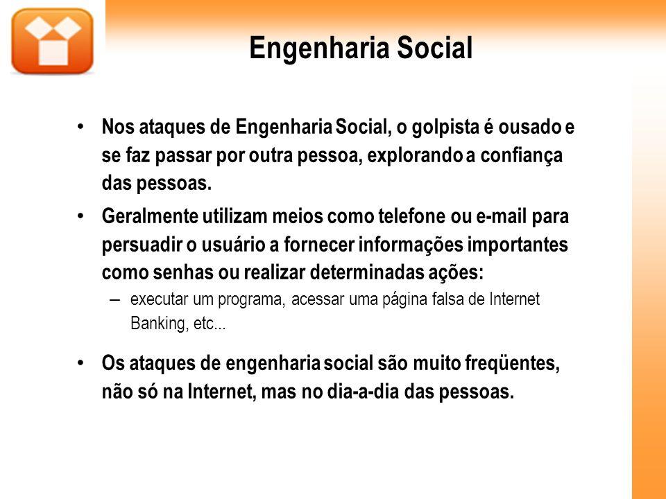 Engenharia SocialNos ataques de Engenharia Social, o golpista é ousado e se faz passar por outra pessoa, explorando a confiança das pessoas.