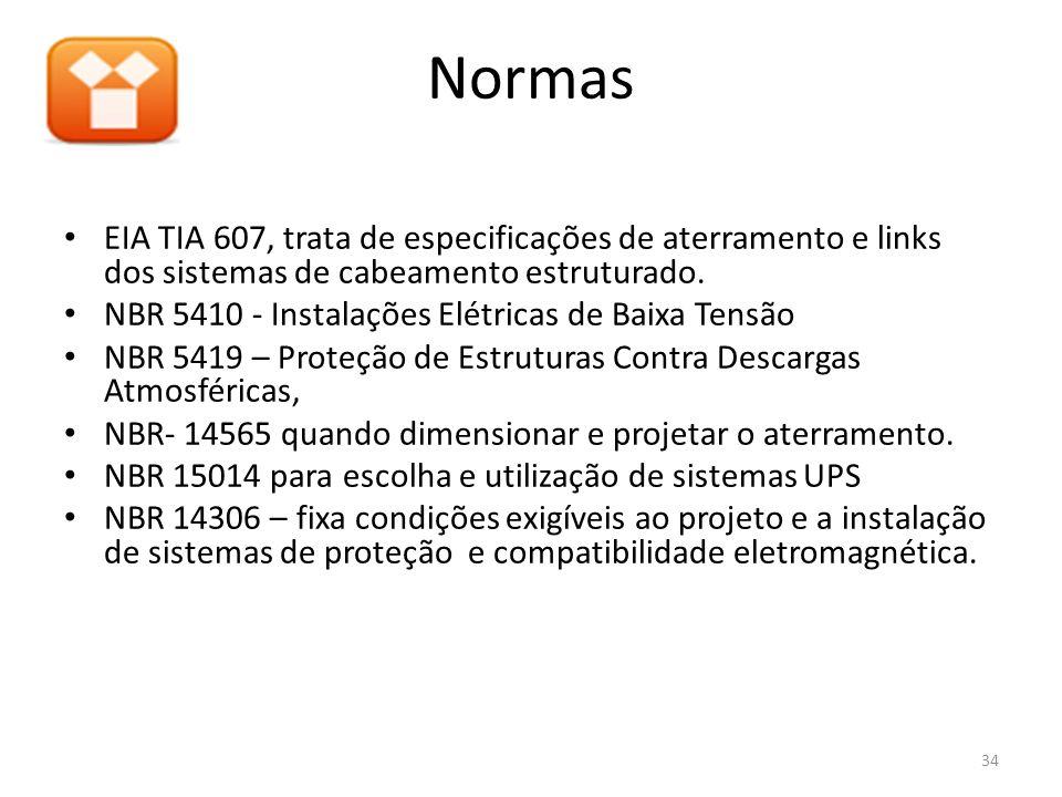 NormasEIA TIA 607, trata de especificações de aterramento e links dos sistemas de cabeamento estruturado.