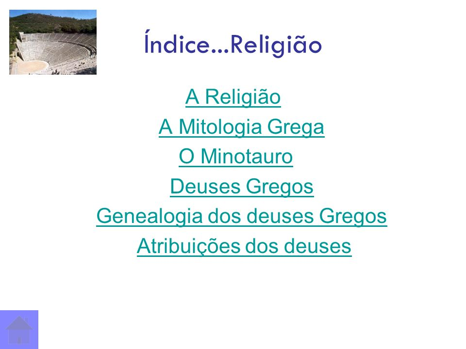 Índice...Religião A Religião A Mitologia Grega O Minotauro
