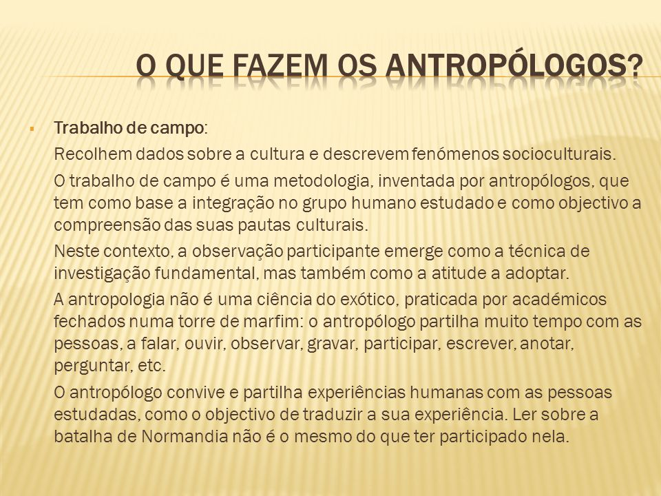 O que fazem os antropólogos