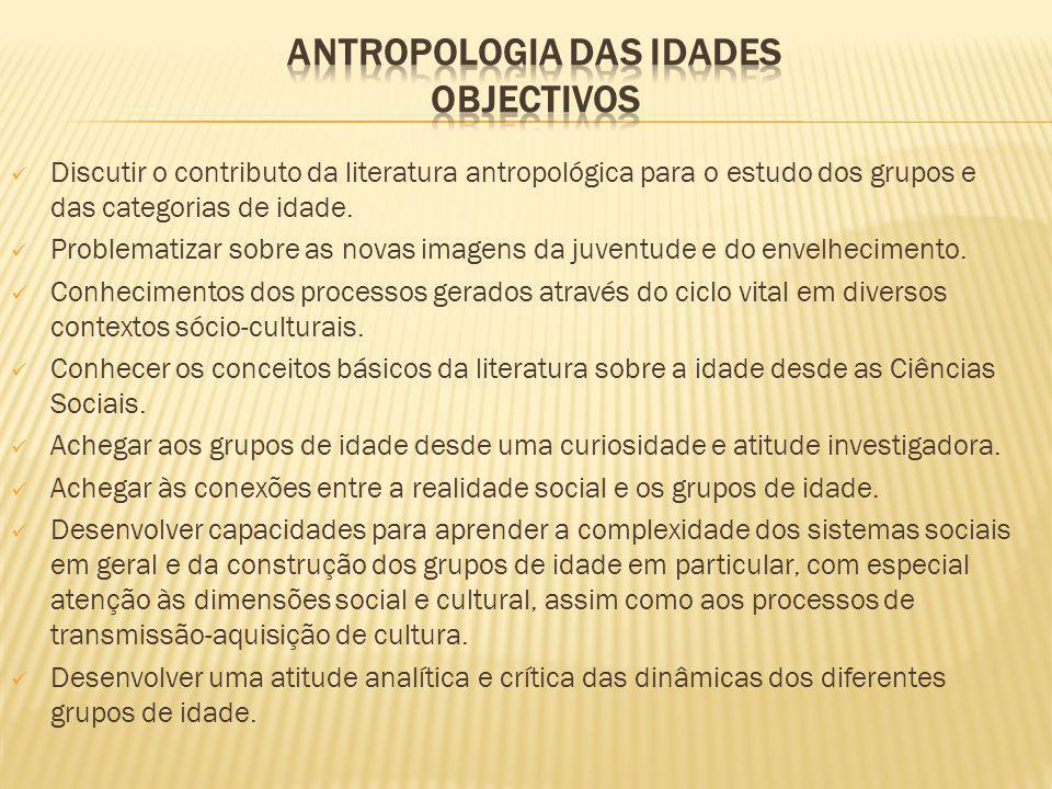 Antropologia das idades Objectivos