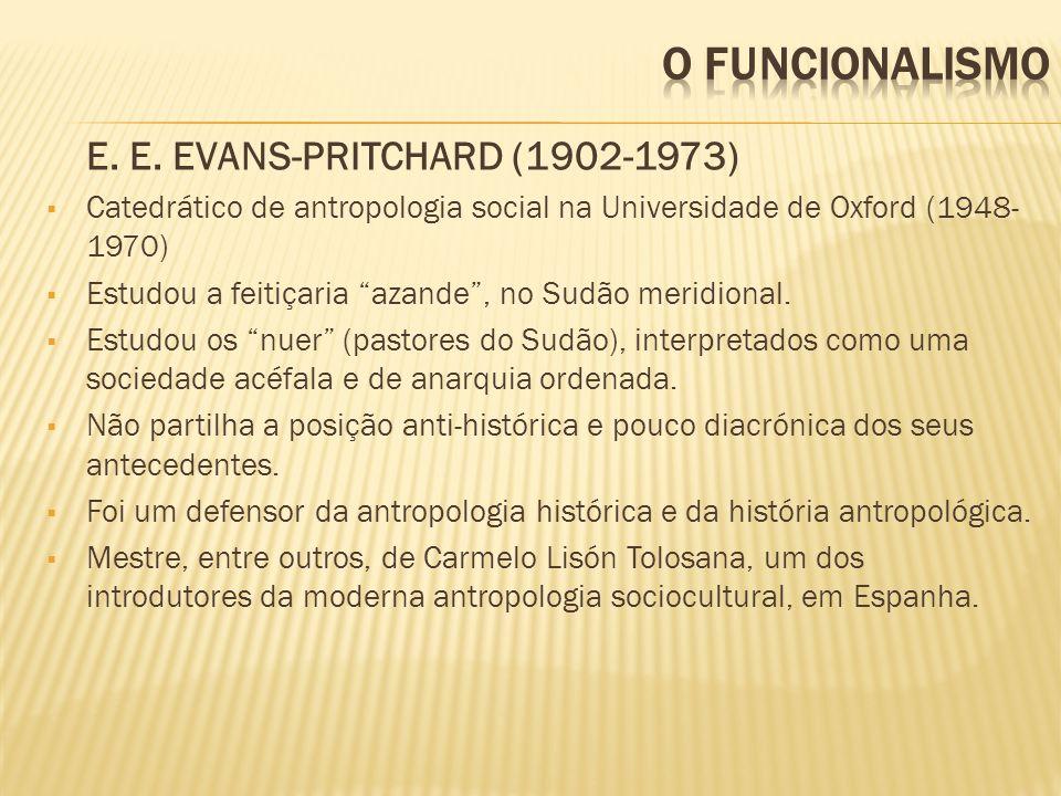 O FUNCIONALISMO E. E. EVANS-PRITCHARD (1902-1973)