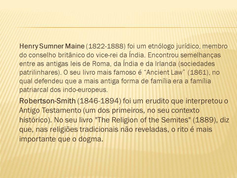 Henry Sumner Maine (1822-1888) foi um etnólogo jurídico, membro do conselho britânico do vice-rei da Índia. Encontrou semelhanças entre as antigas leis de Roma, da Índia e da Irlanda (sociedades patrilinhares). O seu livro mais famoso é Ancient Law (1861), no qual defendeu que a mais antiga forma de família era a família patriarcal dos indo-europeus.