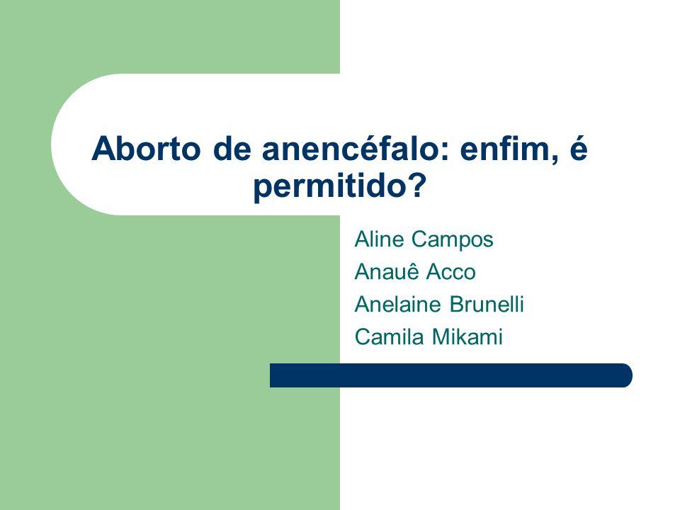Aborto de anencéfalo: enfim, é permitido