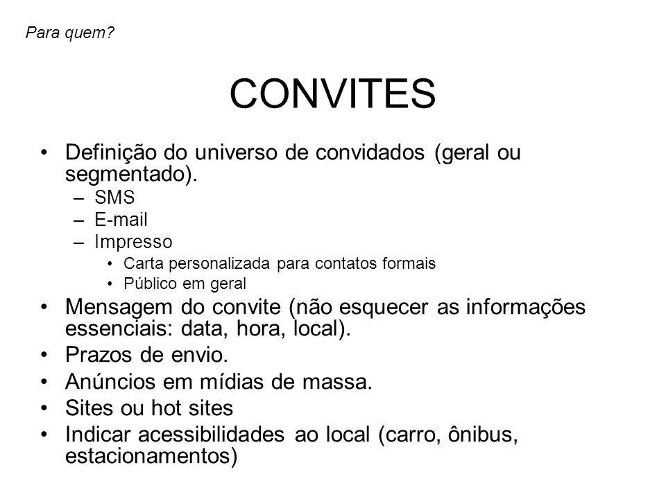 CONVITES Definição do universo de convidados (geral ou segmentado).
