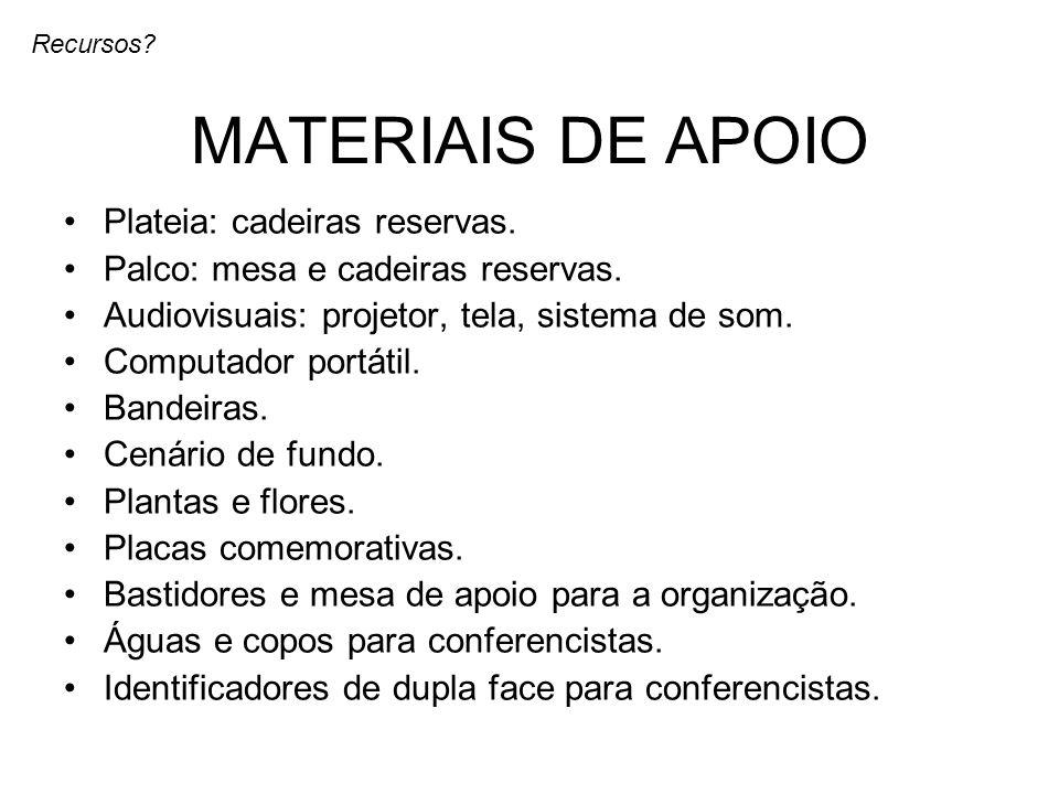 MATERIAIS DE APOIO Plateia: cadeiras reservas.