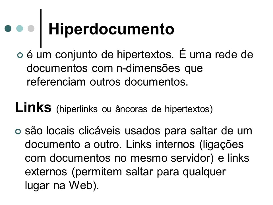 Hiperdocumento Links (hiperlinks ou âncoras de hipertextos)