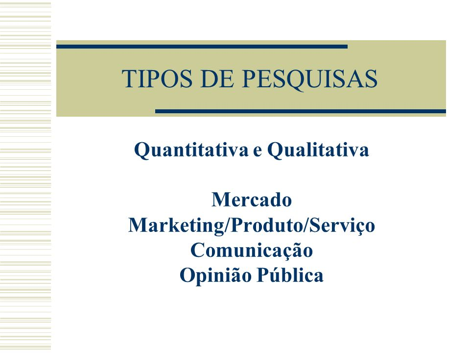 Quantitativa e Qualitativa Marketing/Produto/Serviço