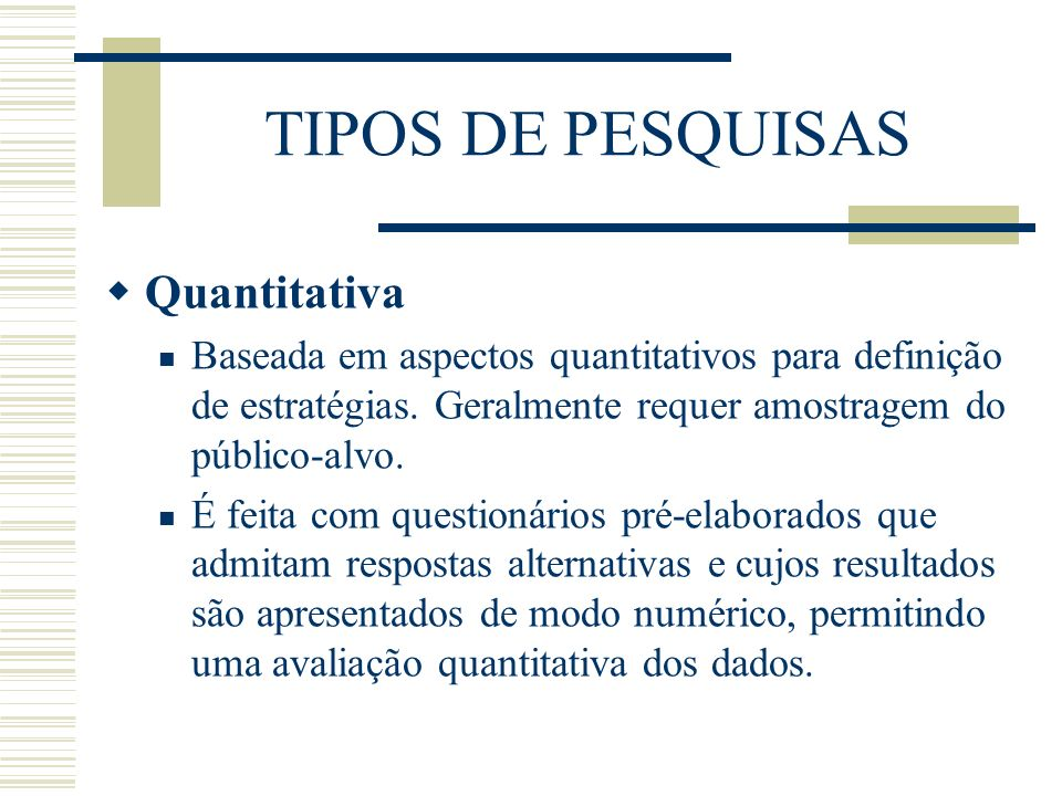 TIPOS DE PESQUISAS Quantitativa