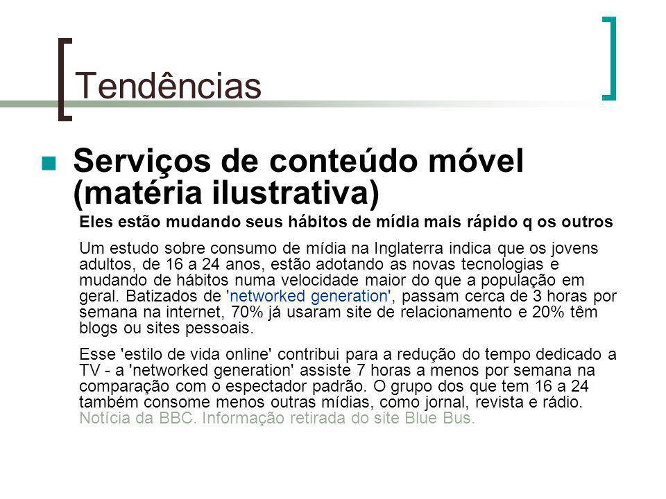Tendências Serviços de conteúdo móvel (matéria ilustrativa)