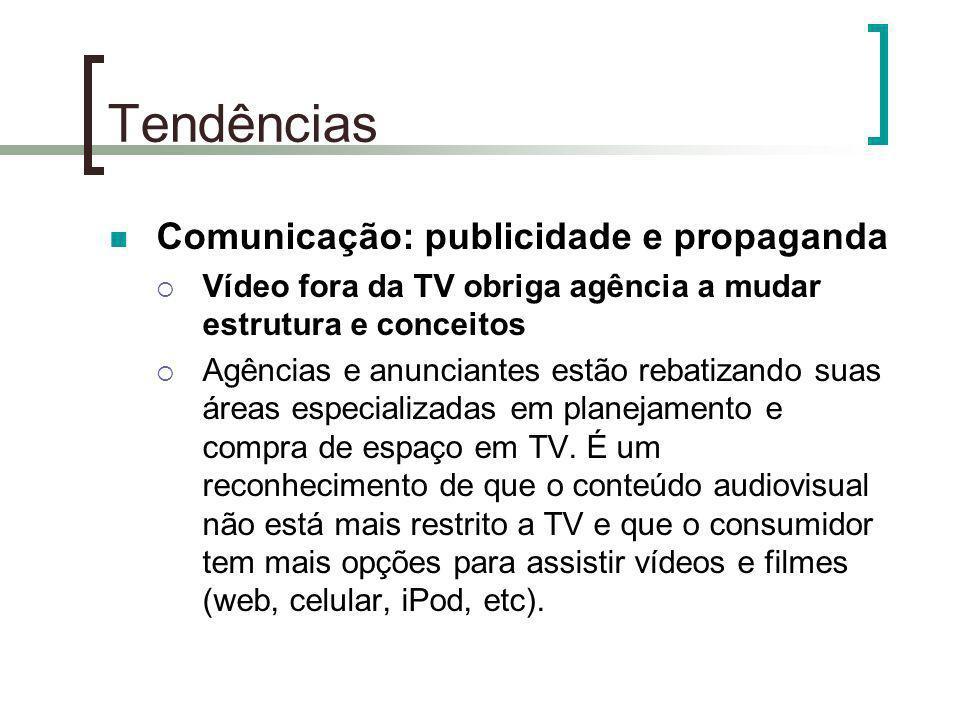 Tendências Comunicação: publicidade e propaganda