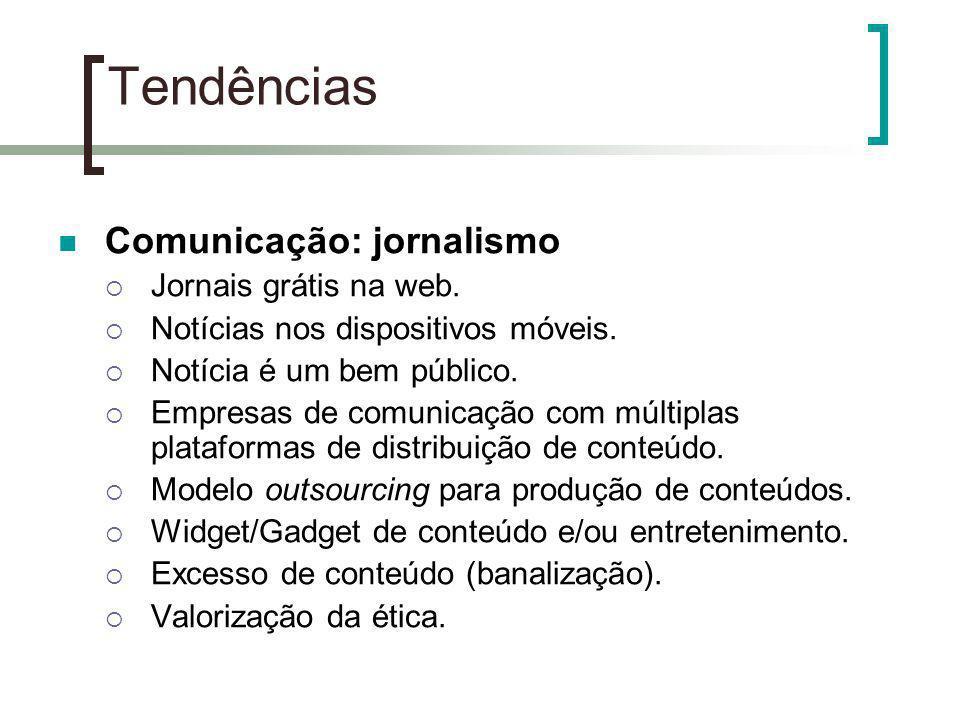 Tendências Comunicação: jornalismo Jornais grátis na web.