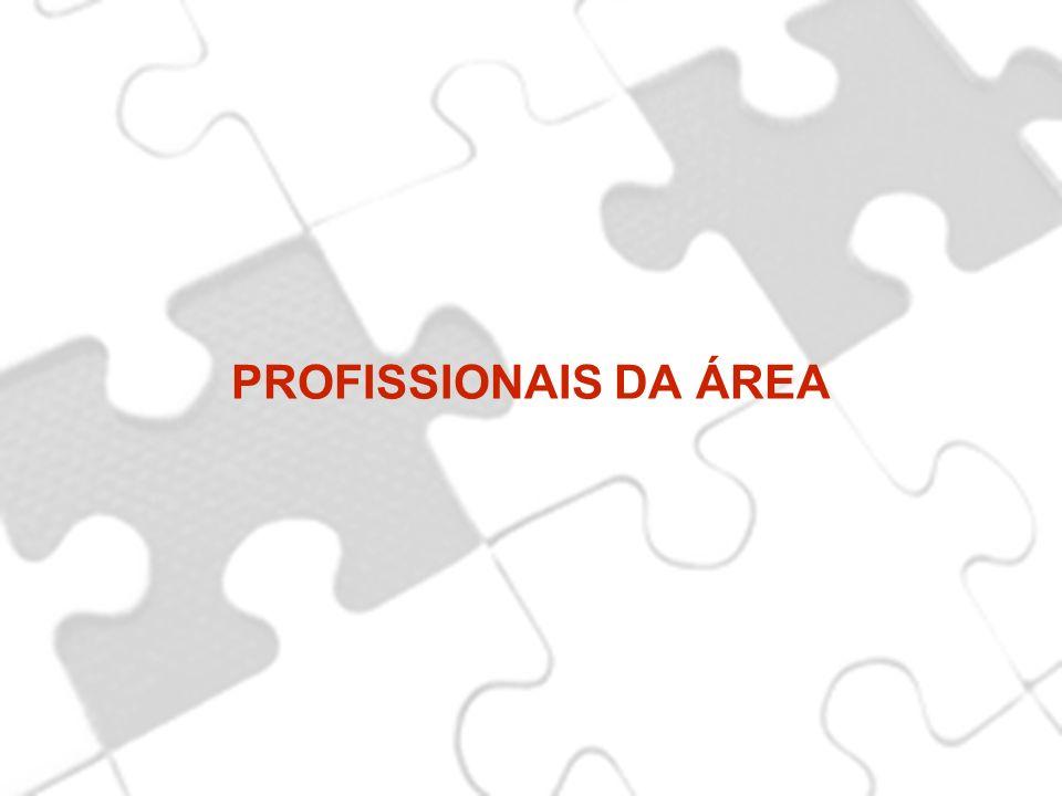 PROFISSIONAIS DA ÁREA