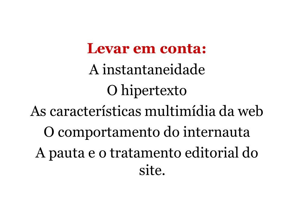 As características multimídia da web O comportamento do internauta