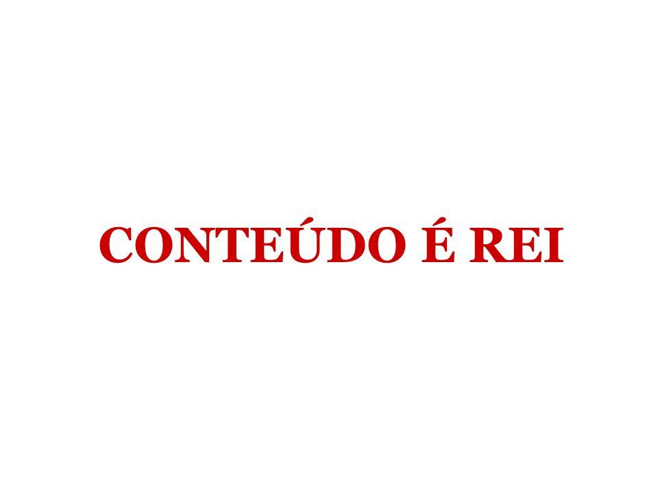 CONTEÚDO É REI